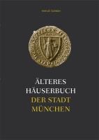 Älteres Häuserbuch der Stadt München. Hausbesitz und Steuerleistung der Münchner Bürger 1368-1571. 2 Bände inkl. CD-ROM.-0