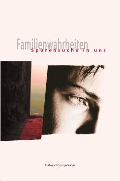Familienwahrheiten. Spurensuche in uns-0
