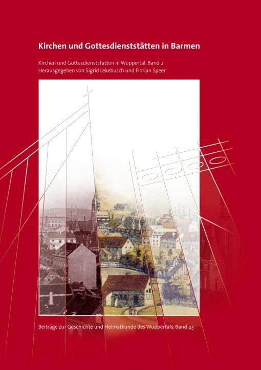 Kirchen und Gottesdienststätten in Barmen. Kirchen und Gottesdienststätten in Wuppertal, Band 2. Beiträge zur Geschichte und Heimatkunde des Wuppertals, Band 43.-0