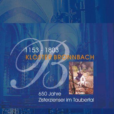 Kloster Bronnbach 1153-1803. 650 Jahre Zisterzienser im Taubertal. 2. Erweiterte Auflage.-0
