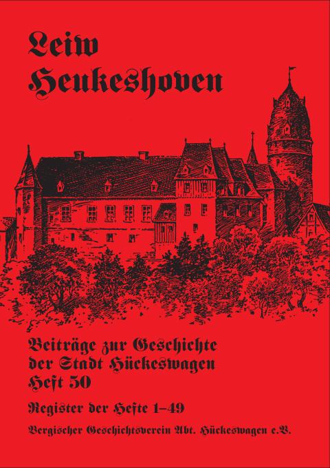 Leiw Heukeshoven. Beiträge zur Geschichte der Stadt Hückeswagen, Heft 50. Register der Hefte 1-49.-0