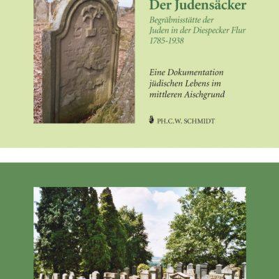 Der Judensäcker. Begräbnisstätte der Juden in der Diespecker Flur 1785-1938. Eine Dokumentation jüdischen Lebens im mittleren Aischgrund.-0