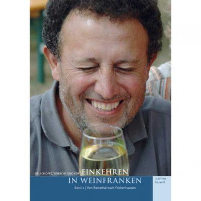 Joachim Peukert - Bei Schoppe, Wurscht und Kipf - Einkehren in Weinfranken. Band 2: Von Ramsthal nach Frickenhausen