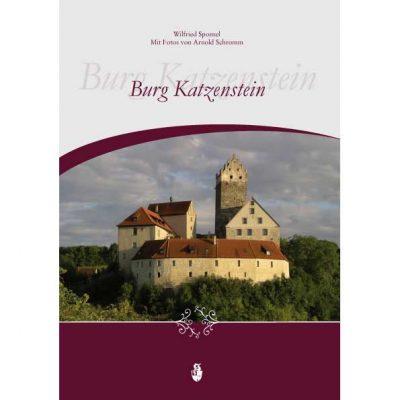 Burg Katzenstein von Wilfried Sponsel mit Fotos von Arnold Schromm