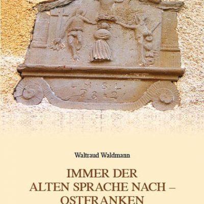 Immer der alten Sprache nach - Ostfranken. Eine bibliographische Suche nach dem Kloster Megingaudeshausen.