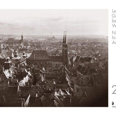Lebendige Großstadt, beschauliche Winkel - Nürnberg in historischen Aufnahmen. Monatskalender 2013