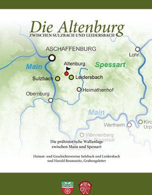 Die Altenburg zwischen Sulzbach und Leidersbach. Die prähistorische Wallanlage zwischen Main und Spesart, Heimat- und Geschichtsvereine Sulzbach und Leidersbach