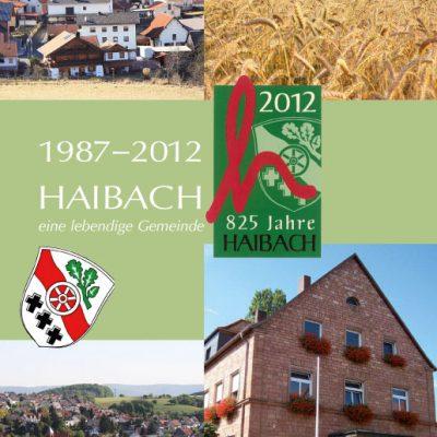 Haibach - eine lebendige Gemeinde. 2012 - 825 Jahre Haibach, Pollnick, Carsten und Silvia Reiling