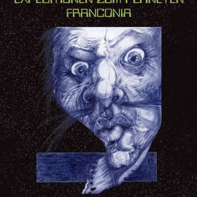 Expeditionen zum Planeten Franconia. Neue Science Fiction aus Franken