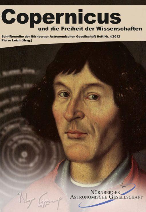 Copernicus und die Freiheit der Wissenschaften (=Schriftenreihe der Nürnberger Astronomischen Gesellschaft, Heft Nr.4/2012)
