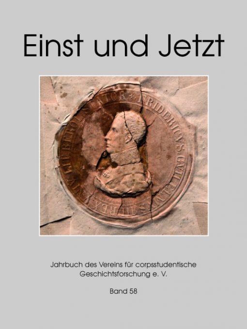 Einst und Jetzt. Jahrbuch des Vereins für corpsstudentische Geschichtsforschung e.V. Band 58