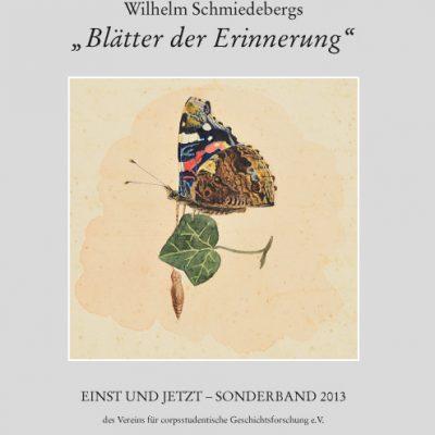 """Einst und Jetzt. Sonderband 2013 des Vereins für corpsstudentische Geschichtsforschung e.V. Wilhelm Schmiedebergs """"Blätter der Erinnerung"""""""