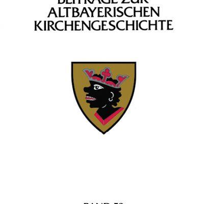 Beiträge zur altbayerischen Kirchengeschichte, Band 53 (2011) Verein für Diözesangeschichte von München und Freising e.V.