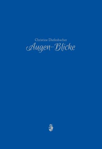 Christine Diefenbacher - Augen-Blicke