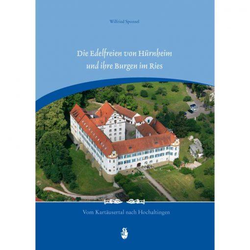 Die Edelfreien von Hürnheim und ihre Burgen im Ries von Wilfried Sponsel