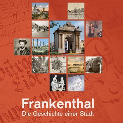Frankenthal. Die Geschichte einer Stadt
