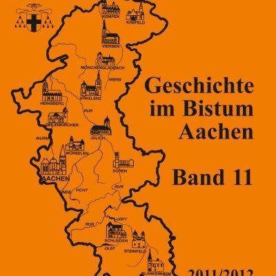 Geschichte im Bistum Aachen, Band 11 (2011/2012)