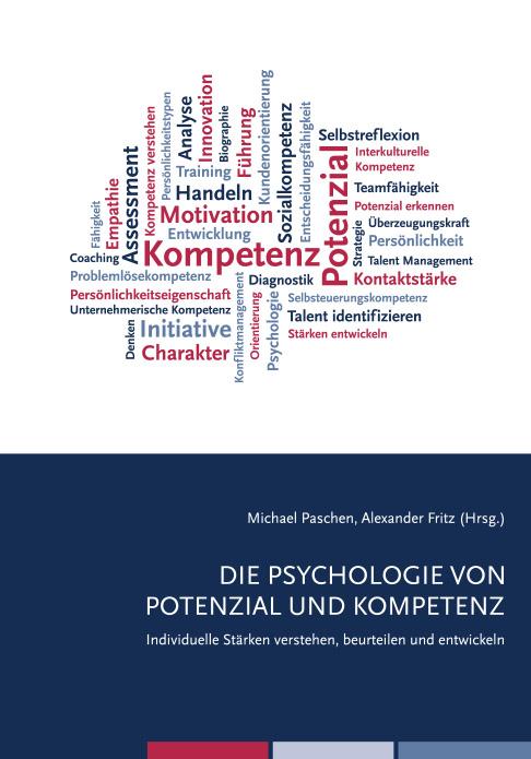 Paschen, Michael / Fritz, Alexander (Hg.) - Die Psychologie von Potenzial und Kompetenz. Individuelle Stärken verstehen, beurteilen und entwickeln