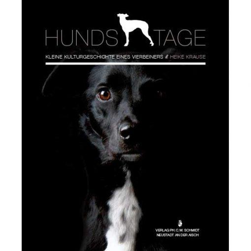 Hunds Tage - Kleine Kulturgeschichte eines Vierbeiners