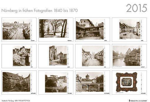 Nürnberg in frühen Fotografien 1840 bis 1870. Monatskalender 2015 - Einleger