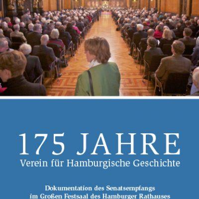Rainer Nicolaysen (Hg.) - 175 Jahre Verein für Hamburgische Geschichte. Dokumentation des Senatsempfangs im Großen Festsaal des Hamburger Rathauses am 9. April 2014.