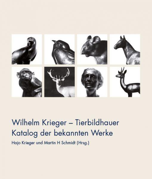 Wilhelm Krieger - Tierbildhauer. Katalog der bekannten Werke