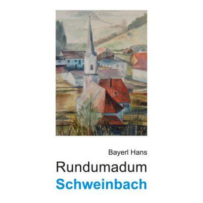 Hans Bayerl - Rundumadum Schweinbach