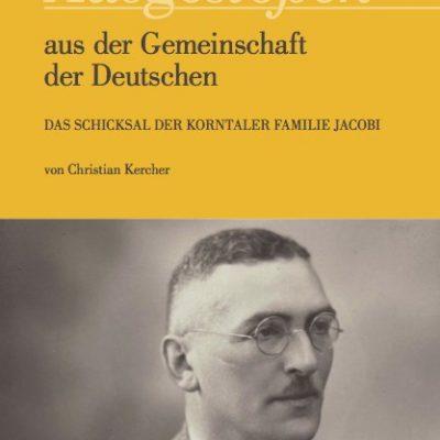 Christian Kercher - Ausgestoßen aus der Gemeinschaft der Deutschen. Das Schicksal der Korntaler Familie Jacobi