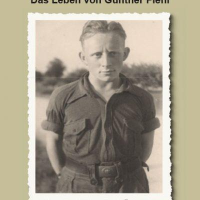 Achim Wagner - Das Leben von Günther Fiehl. Eine Geschichte in der Geschichte