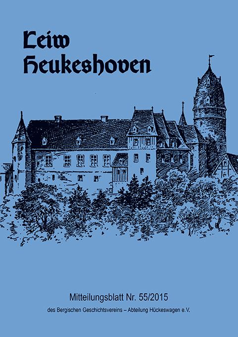 Leiw Heukeshoven. Mitteilungsblatt Nr. 55/2015 des bergischen Geschichtsvereins - Abteilung Hückeswagen e.V.