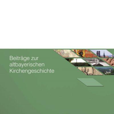 Beiträge zur altbayerischen Kirchengeschichte, Band 56 (2015) - Verein für Diözesangeschichte von München und Freising e.V.durch Franz Xaver Bischof (Hg.)