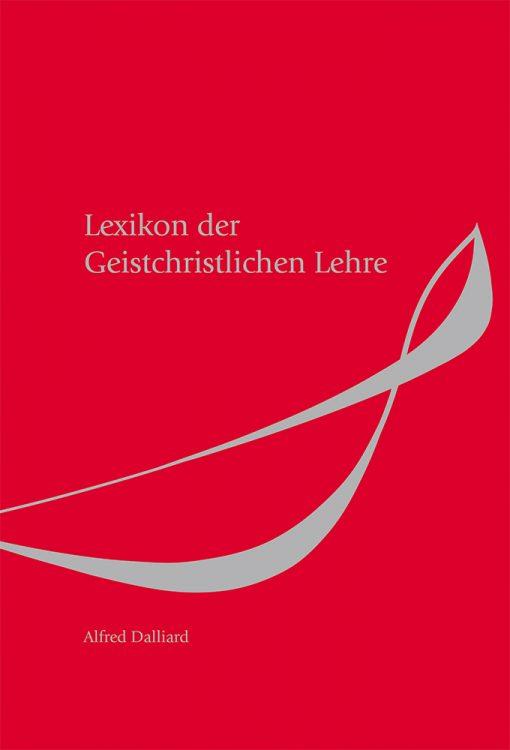 Lexikon der Geistchristlichen Lehre. 2. veränderte und erweiterte Auflage 2016