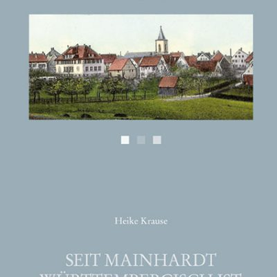 Seit Mainhardt württembergisch ist ...