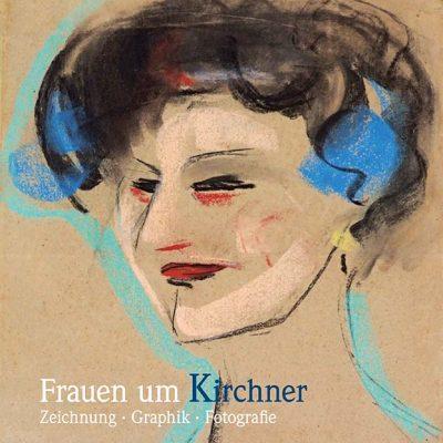 Frauen um Kirchner. Zeichnung - Graphik - Fotografie. 22. Oktober 2016 bis 22. Januar 2017 KirchnerHAUS Aschaffenburg