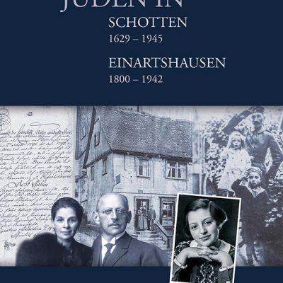 Juden in Schotten (1629-1945) und Einartshausen (1800-1942)