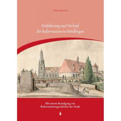 Einführung und Verlauf der Reformation in Nördlingen. Mit einem Rundgang zur Reformationsgeschichte der Stadt