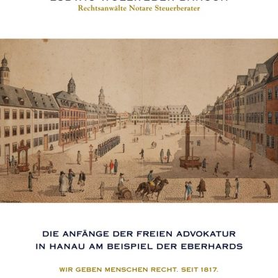 Die Anfänge der freien Advokatur in Hanau am Beispiel der Eberhards
