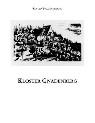 Kloster Gnadenberg (=Mittelfränkische Studien, Band 17)