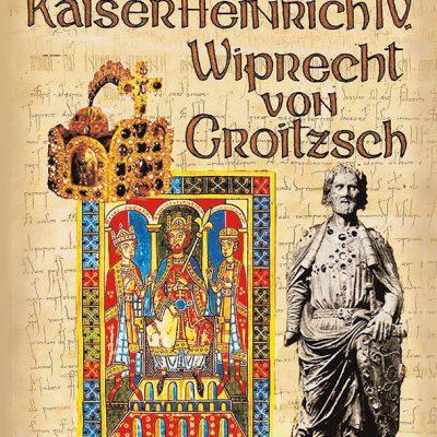 Kaiser Heinrich IV./Wiprecht von Groitzsch. Der Weg nach Osten