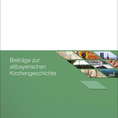Beiträge zur altbayerischen Kirchengeschichte, Band 57 (2017)