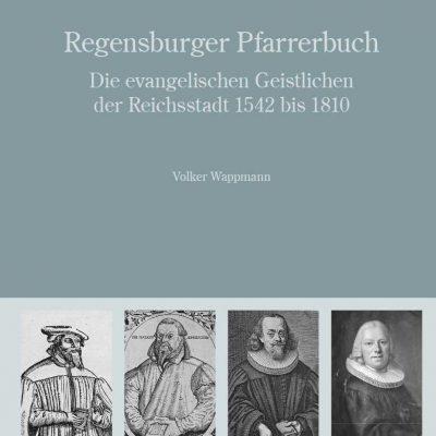 Regensburger Pfarrerbuch. Die evangelischen Geistlichen der Reichsstadt 1542 bis 1810 (= Arbeiten zur Kirchengeschichte Bayerns 96)