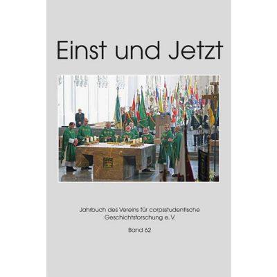 Einst und Jetzt. Band 62. Jahrbuch des Vereins für corpsstudentische Geschichtsforschung e.V.