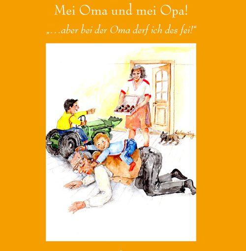 """""""Mei Oma und mei Opa!...aber bei der Oma derf ich des fei"""""""