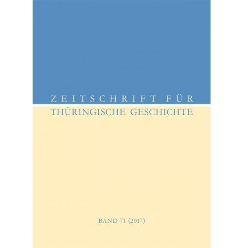Zeitschrift für Thüringische Geschichte, Band 71 (2017)