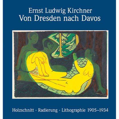 Von Dresden nach Davos. Holzschnitt - Radierung - Lithographie 1905-1934