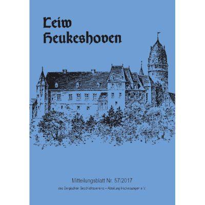Leiw Heukeshoven. Mitteilungsblatt Nr. 57/2017 des Bergischen Geschichtsvereins - Abteilung Hückeswagen e.V.