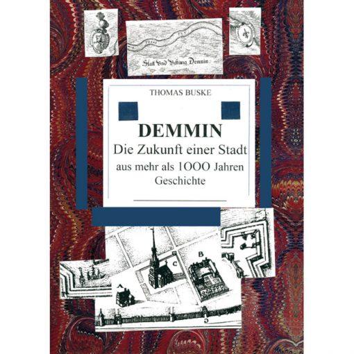 Demmin. Die Zukunft einer Stadt aus mehr als 1000 Jahren Geschichte