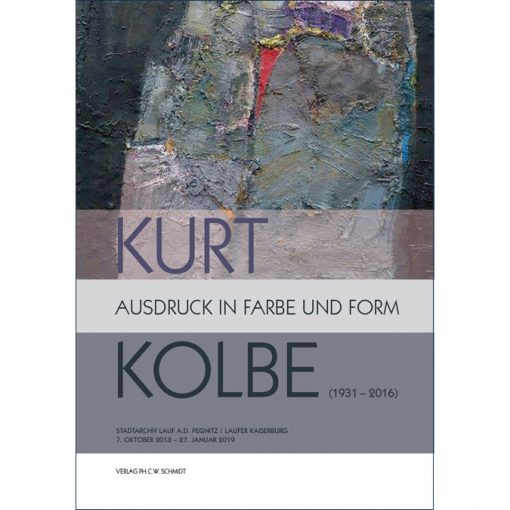 Kurt Kolbe (1931 - 2016). Ausdruck in Farbe und Form