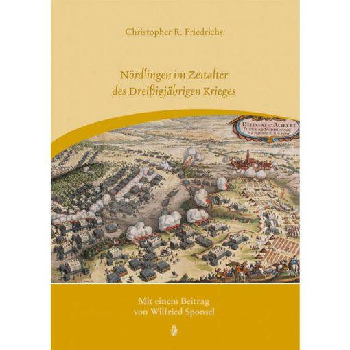 Nördlingen im Zeitalter des Dreißigjährigen Krieges