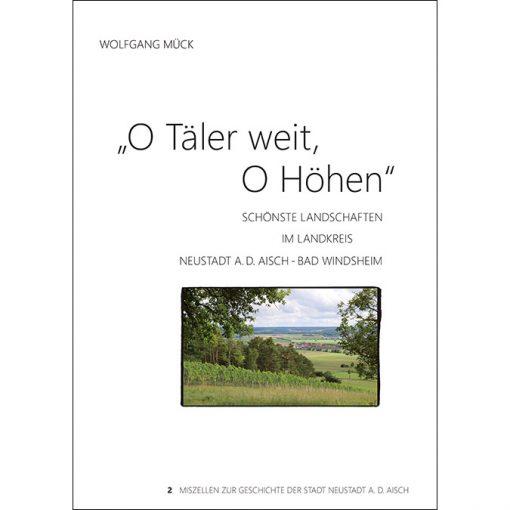O Täler weit, O Höhen - Schönste Landschaften im Landkreis Neustadt an der Aisch - Bad Windsheim